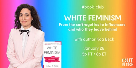 Out in Tech Book Club | White Feminism tickets