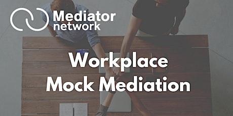 Workplace Mock Mediation tickets