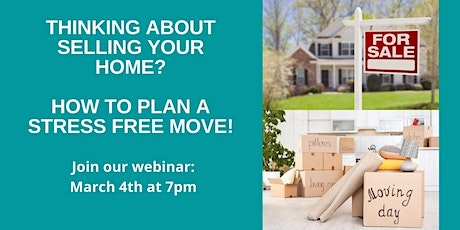 Thinking about selling your home? How to plan a stress free move! tickets