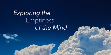 Exploring the Emptiness of the Mind - an Online Meditation Retreat tickets