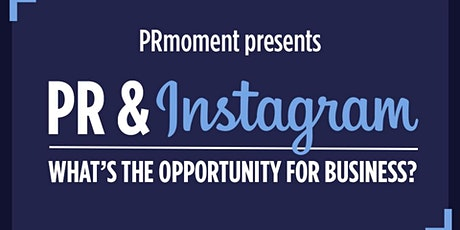 PR and Instagram: What's the opportunity for business? tickets