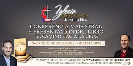 Conferencia Magistral y Presentación del libro: El camino hacia la cruz entradas