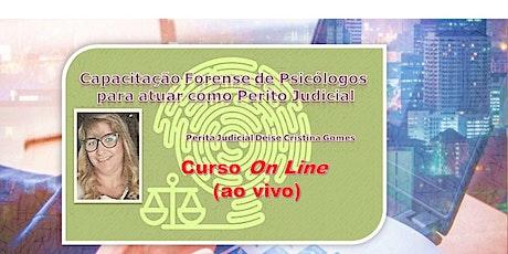 ON LINE:Capacitação Forense de Psicólogos e para atuar como Perito Judicial ingressos