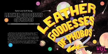 Twitch and Sniff Along: Leather Goddesses of Phobos tickets