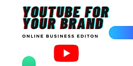 Out The Box  presents... YouTube for Your Brand tickets