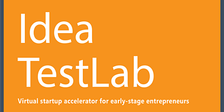 Idea TestLab Virtual Final Pitch Competition - Winter 2021 tickets