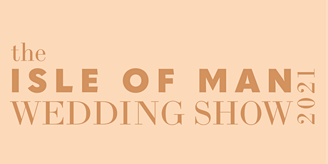The Isle of Man Wedding Show 2021 tickets