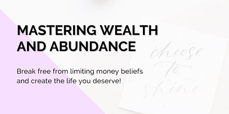 Mastering Wealth and Abundance tickets