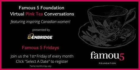 Famous 5 Foundation 2021 Virtual Pink Teas with Inspiring Canadian Women tickets
