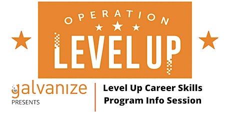 Galvanize Level Up Career Skills Program Info Session tickets