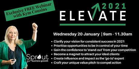 ELEVATE  Your Success in 2021 - Exclusive FREE Webinar with Kym Cousins tickets