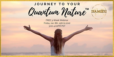 Journey to Your Quantum Nature™ tickets