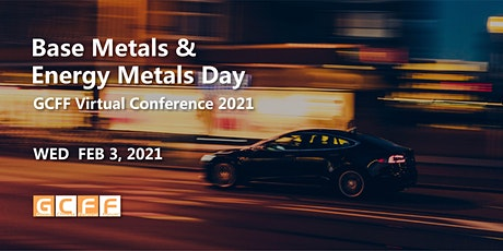 GCFF Virtual Conference 2021 – Base Metals and Energy Metals Day tickets