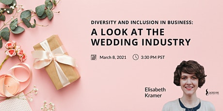 Diversity and Inclusion in Business: A Look at the Wedding Industry tickets