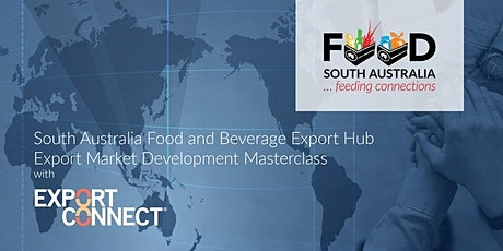 South Australia F&B Export Hub Export Market Development Masterclass tickets