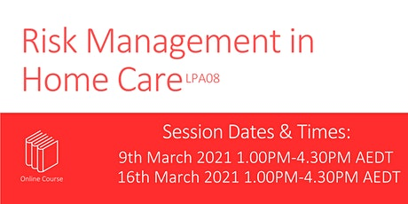 Risk Management in Home Care LPA08 tickets