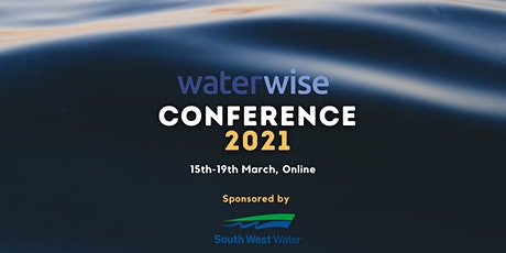 Waterwise Digital Conference  - 15 -19th March 2021 tickets