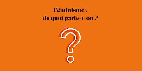 Conférence - Féminisme : de quoi parle-t-on ? billets