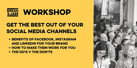 Workshop: Getting The Best Out Of Your Social Media Channels tickets