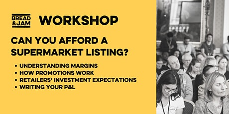 Workshop: Can You Afford A Supermarket Listing? tickets