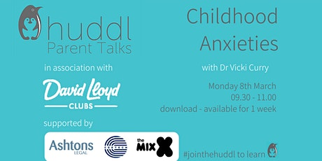Huddl Parent Talk - Childhood Anxieties tickets