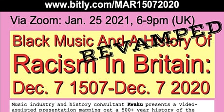 Black Music + A History Of Racism In Britain Dec 7 1507-Dec 7 2020 REVAMPED tickets