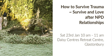 How to Survive Trauma ~How to Love and Survive after Narcissistic Relations tickets