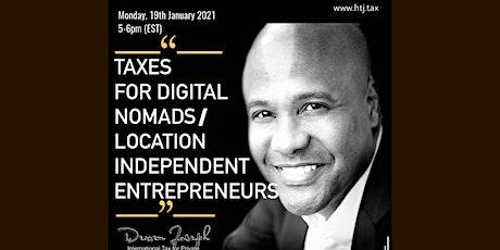 (WEBINAR) Taxes for Digital Nomads/Location Independent Entrepreneurs tickets