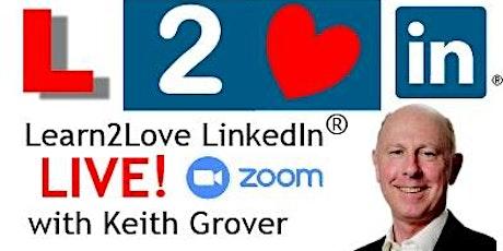 Learn2Love LinkedIn Live! Afternoon Workshop via Zoom tickets