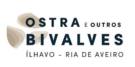 Masterclasses Ostra e Outros Bivalves - a Ria de Aveiro bilhetes