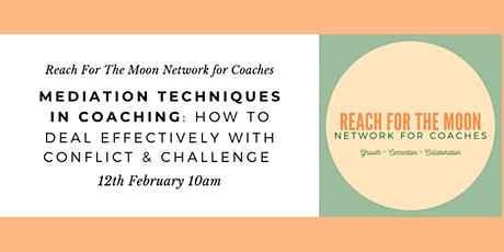 Mediation Techniques in Coaching with Reach For The Moon Coaching Network tickets