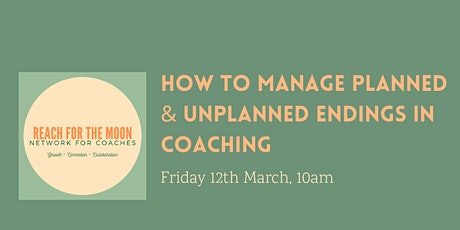 Managing the Ending of Coaching Relationships with RFTM Network for Coaches tickets