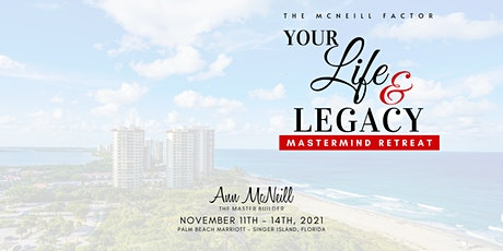 McNeill Factor: Your Life & Legacy Mastermind Retreat 2021 tickets