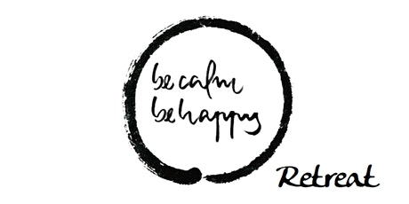 Be Calm Be Happy Course Retreat tickets