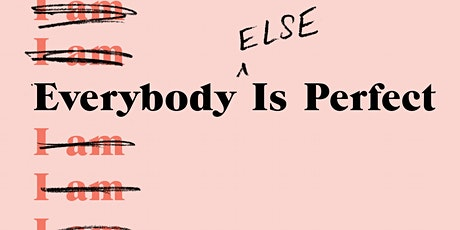 Gabrielle Korn + Kristin Iversen:Everybody (Else) Is Perfect tickets