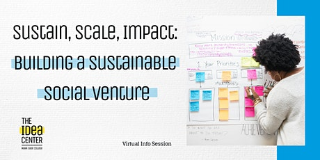 Sustain, Scale, Impact: Building a Sustainable Social Venture tickets