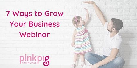7 Ways to Grow Your Business Webinar tickets