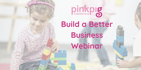 Building a Better Business Webinar tickets