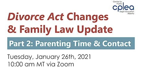 Divorce Act Changes and Family Law Update Part II: Parenting Time & Contact tickets