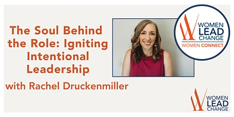 The Soul Behind the Role: Intentional Leadership with Rachel Druckenmiller tickets