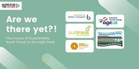 Are we there yet?! The Future of Sustainable Rural Travel in the High Peak tickets