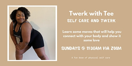 Self Care and Twerk tickets