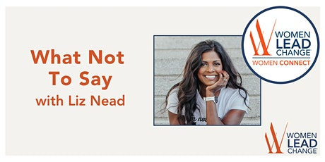 What Not to Say with Liz Nead tickets
