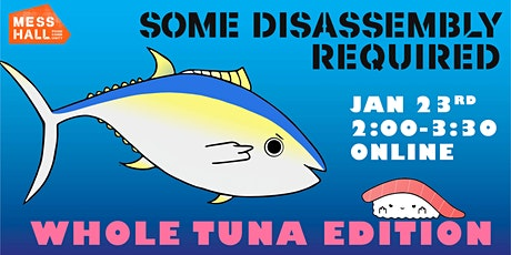 Some Disassembly Required - WHOLE TUNA BUTCHERING (virtual) + DINNER (home) tickets