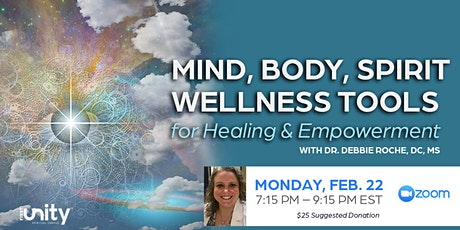 Mind Body Spirit Wellness Tools with Dr. Debbie Roche at First Unity tickets