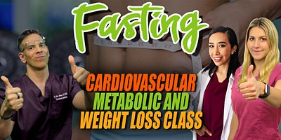 FASTING: Cardiovascular, Metabolic and Weight Loss Class