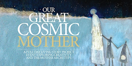 Our Great Cosmic Mother tickets