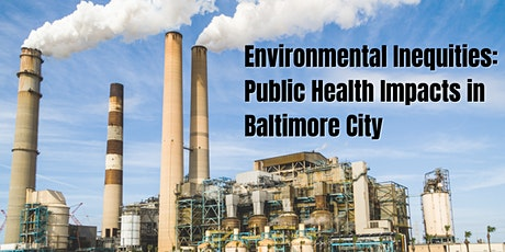 Environmental Inequities: Public Health Impacts in Baltimore City tickets