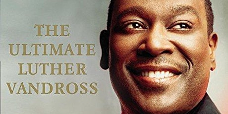 Luther Vandross: Fil Straughan LATE SHOW tickets
