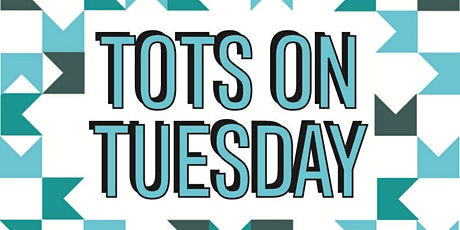 TOTS on Tuesday tickets